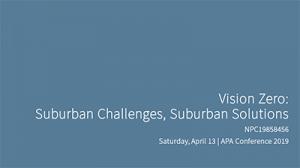 Vision Zero: Suburban Challenges, Suburban Solutions