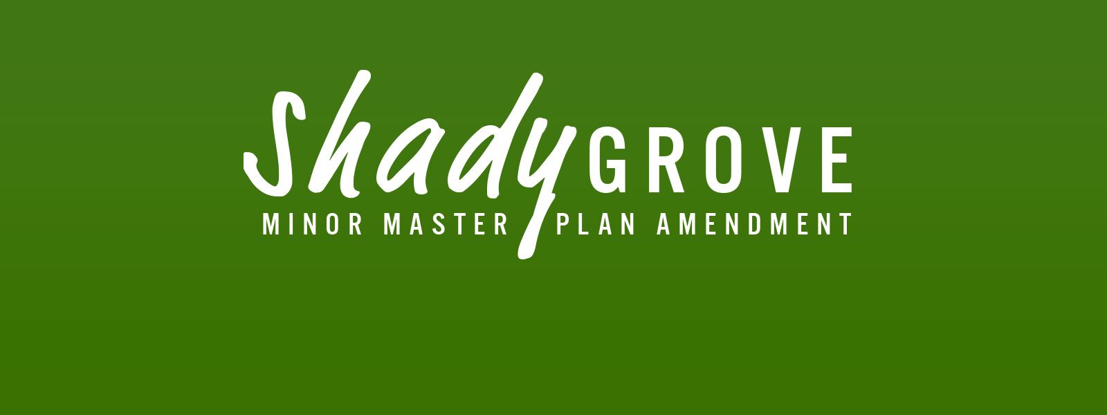 Shady Grove Minor Master Plan Amendment Scope of Work