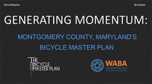 GENERATING MOMENTUM:MONTGOMERY COUNTY, MARYLAND'S BICYCLE MASTER PLAN