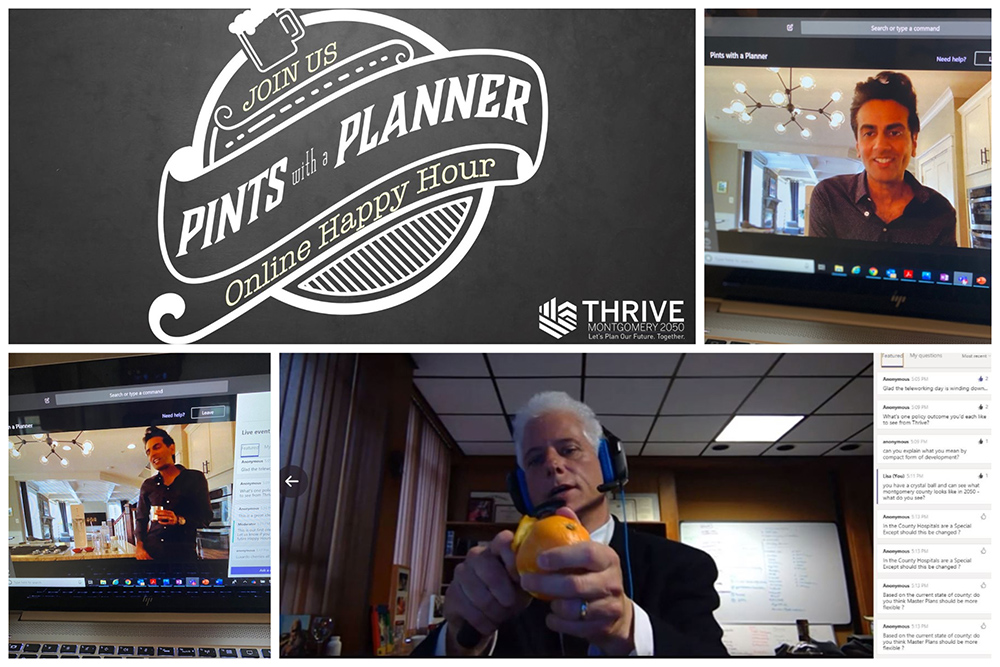collage showing four images from Montgomery Planning's Pints with a Planner during the Thrive outreach effort during the pandemic. Shows Planning Board member Partap Verma and Planning Board Chair Casey Anderson hosting a virtual happy hour to reach stakeholders and hear their thoughts on issues related to the future of Montgomery County.