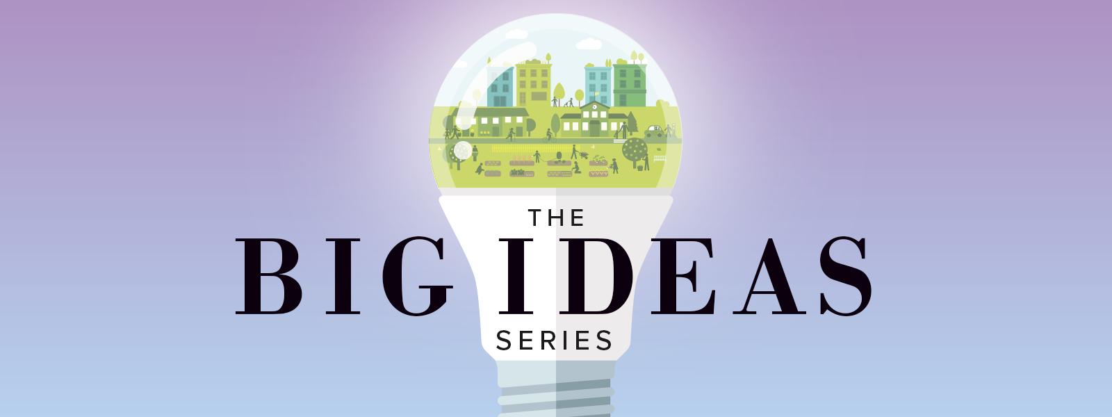 The Big Ideas Series