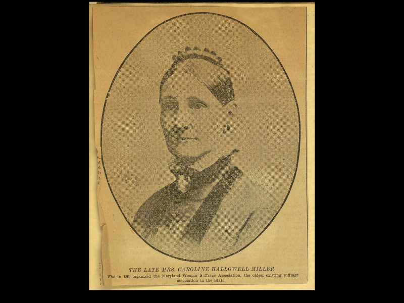 "A portrait of Carolin Hallowell with the description, ""The Late Mrs. Caroline Hallowell Miller, who in 1889 organized the Maryland Woman Suffrage Association, the oldest existing suffrage association in the State."""