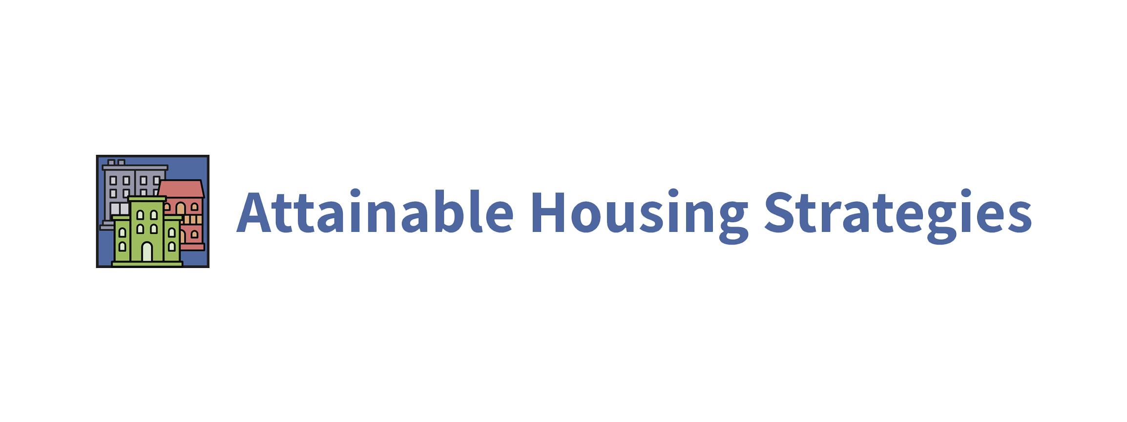 Attainable Housing Strategies